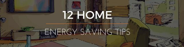 12 Home Energy Saving Tips