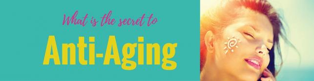 What is the Secret to Anti-Aging