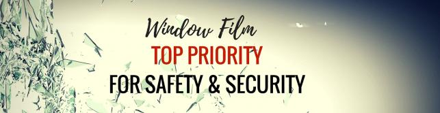 Window Film a Top Priority for Safety and Security